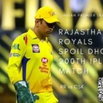 धोनी के 200वें मैच में राजस्थान का हल्ला बोल