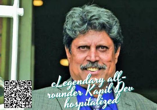 Kapil Dev Hospitalized