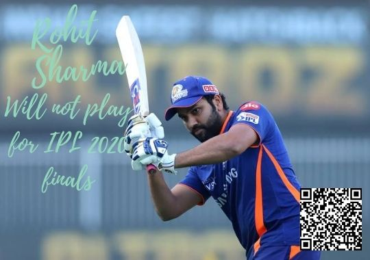 Rohit Sharma will not palyed in ipl 2020 finals